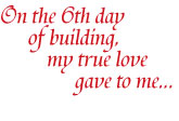 Holiday Parody – On the 6th day of building…6 Formers Forming!